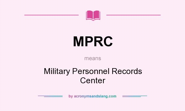 What does MPRC mean? It stands for Military Personnel Records Center