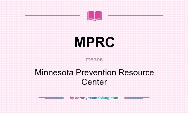What does MPRC mean? It stands for Minnesota Prevention Resource Center