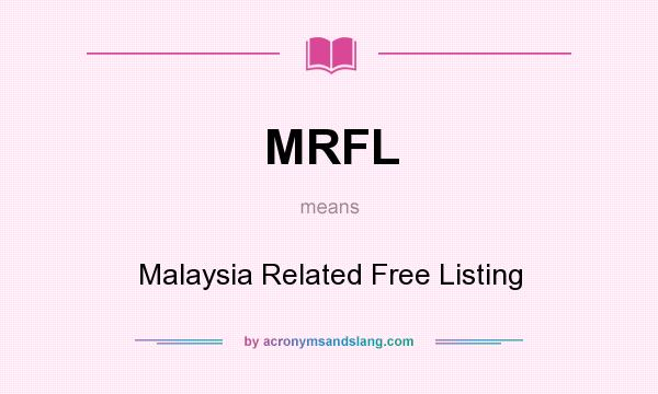 What does MRFL mean? It stands for Malaysia Related Free Listing