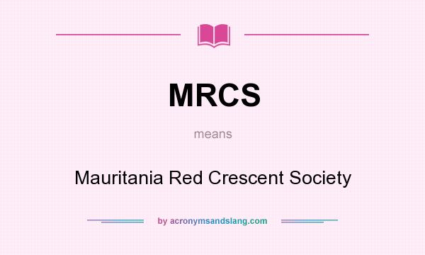 What does MRCS mean? It stands for Mauritania Red Crescent Society