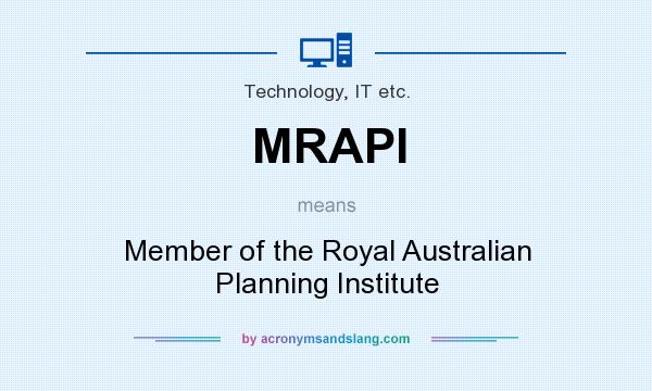 What does MRAPI mean? It stands for Member of the Royal Australian Planning Institute
