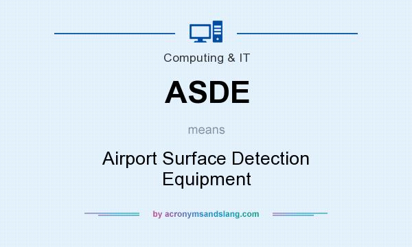 What does ASDE mean? It stands for Airport Surface Detection Equipment