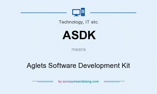 What does ASDK mean? It stands for Aglets Software Development Kit