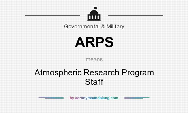 What does ARPS mean? It stands for Atmospheric Research Program Staff