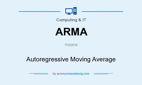 What does ARMA mean? It stands for Autoregressive Moving Average