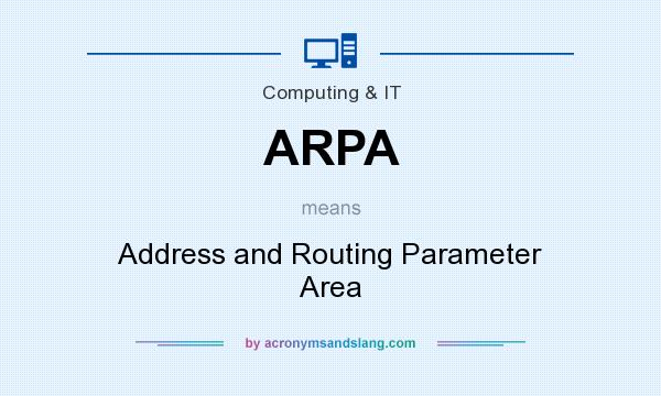 What does ARPA mean? It stands for Address and Routing Parameter Area