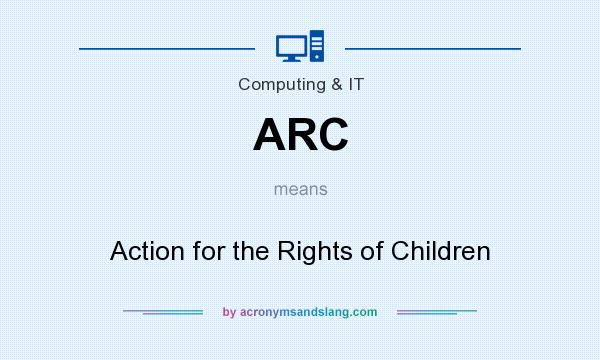 What does ARC mean? It stands for Action for the Rights of Children