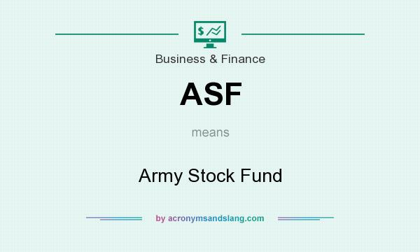 What does ASF mean? It stands for Army Stock Fund
