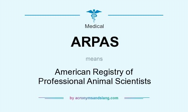 What does ARPAS mean? It stands for American Registry of Professional Animal Scientists