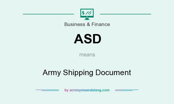What does ASD mean? It stands for Army Shipping Document