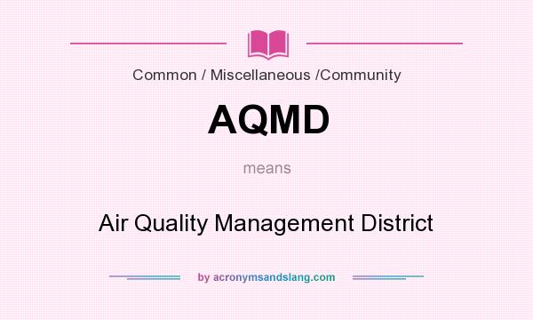 What does AQMD mean? It stands for Air Quality Management District