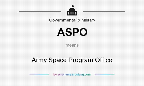 What does ASPO mean? It stands for Army Space Program Office