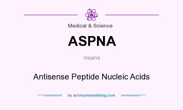 What does ASPNA mean? It stands for Antisense Peptide Nucleic Acids