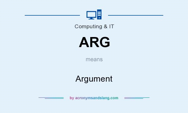 What does ARG mean? It stands for Argument