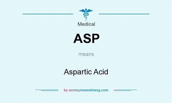 What does ASP mean? It stands for Aspartic Acid