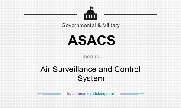 What does ASACS mean? It stands for Air Surveillance and Control System