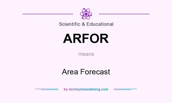 What does ARFOR mean? It stands for Area Forecast