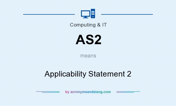 What does AS2 mean? It stands for Applicability Statement 2