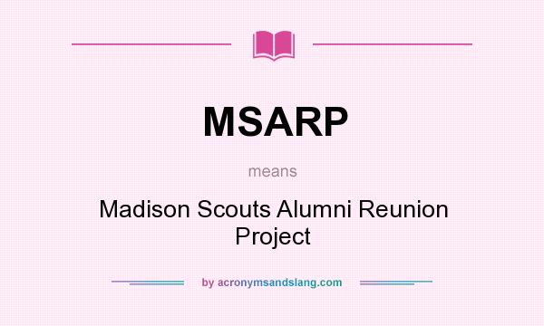 What does MSARP mean? It stands for Madison Scouts Alumni Reunion Project