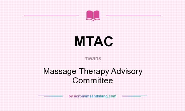 What does MTAC mean? It stands for Massage Therapy Advisory Committee