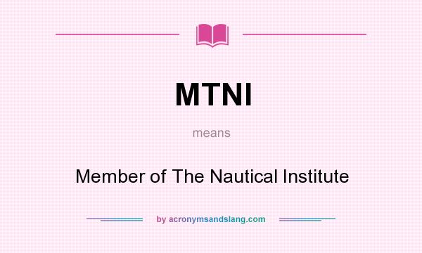 What does MTNI mean? It stands for Member of The Nautical Institute
