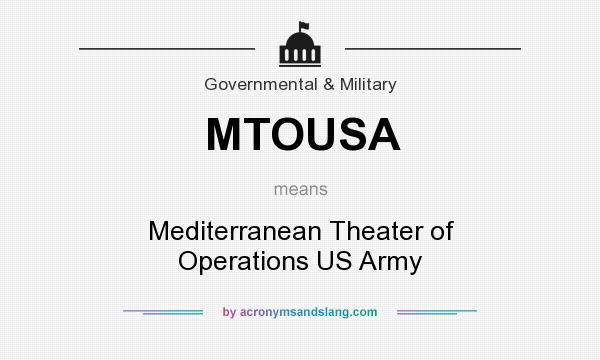 What does MTOUSA mean? It stands for Mediterranean Theater of Operations US Army