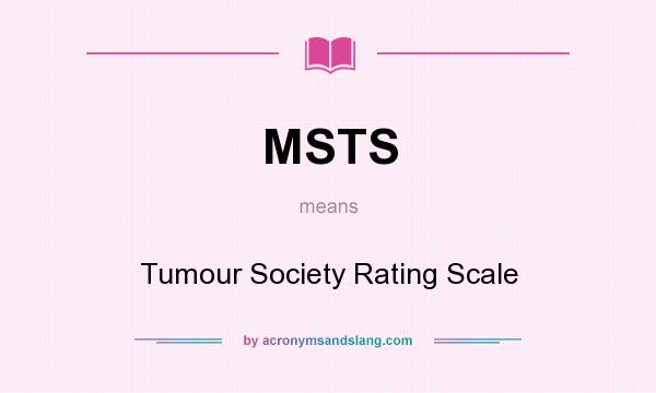 What does MSTS mean? It stands for Tumour Society Rating Scale