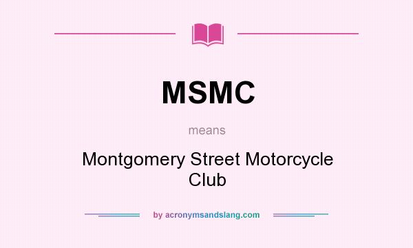 What does MSMC mean? It stands for Montgomery Street Motorcycle Club