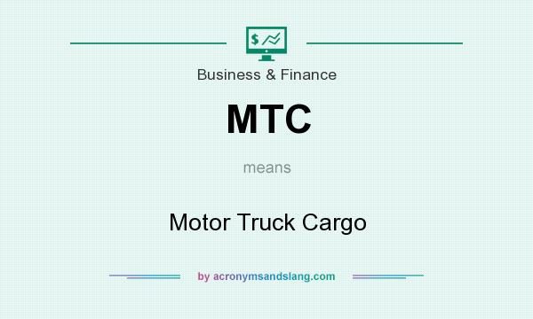 What does MTC mean? It stands for Motor Truck Cargo