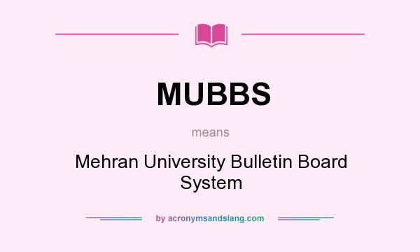 What does MUBBS mean? It stands for Mehran University Bulletin Board System