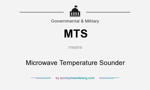 What does MTS mean? It stands for Microwave Temperature Sounder