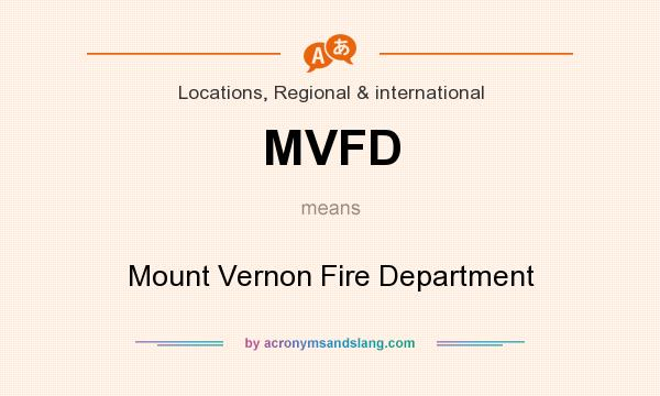 What does MVFD mean? It stands for Mount Vernon Fire Department