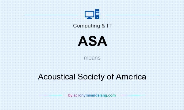 What does ASA mean? It stands for Acoustical Society of America