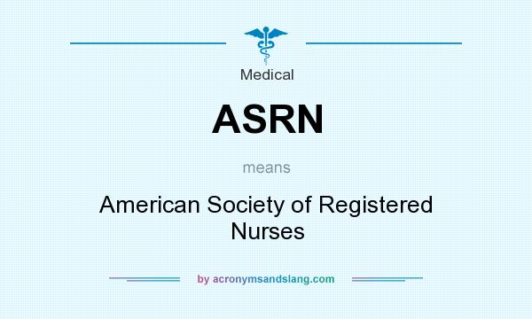 What does ASRN mean? It stands for American Society of Registered Nurses