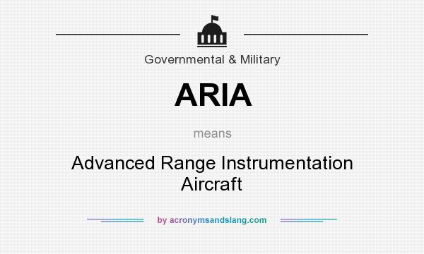 What does ARIA mean? It stands for Advanced Range Instrumentation Aircraft