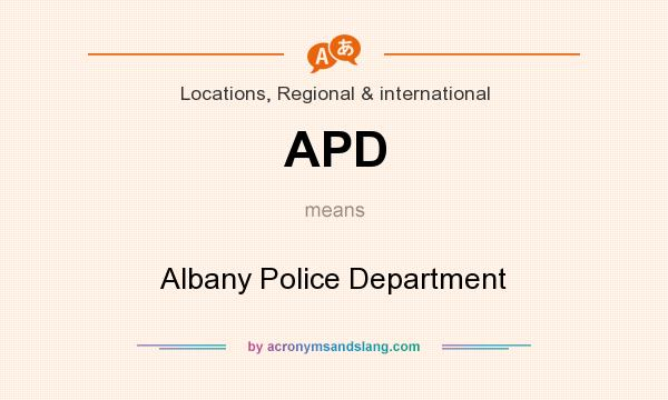 What does APD mean? It stands for Albany Police Department