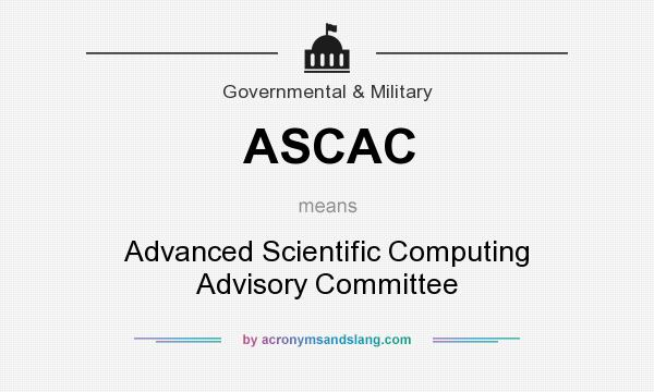 What does ASCAC mean? It stands for Advanced Scientific Computing Advisory Committee