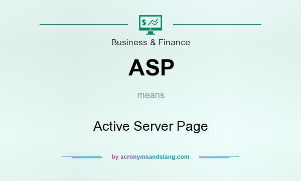 What does ASP mean? It stands for Active Server Page