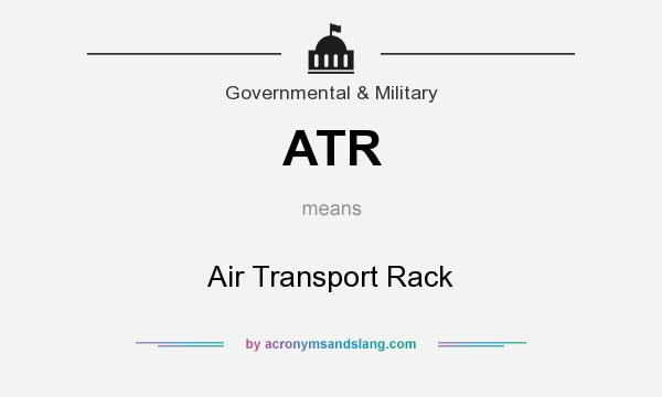 What does ATR mean? It stands for Air Transport Rack