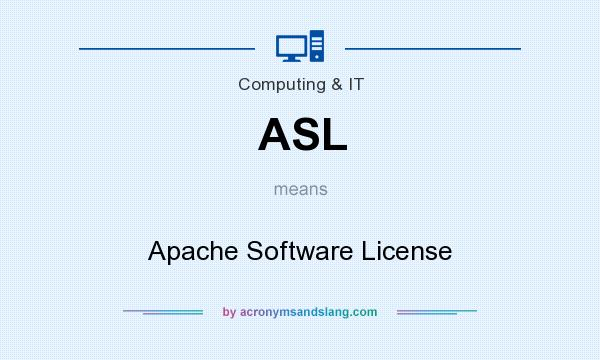 What does ASL mean? It stands for Apache Software License