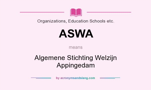 What does ASWA mean? It stands for Algemene Stichting Welzijn Appingedam