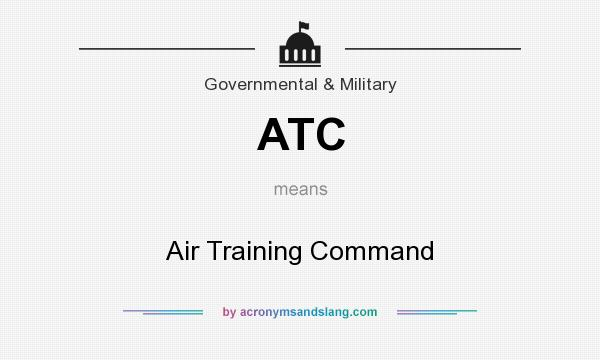 What does ATC mean? It stands for Air Training Command