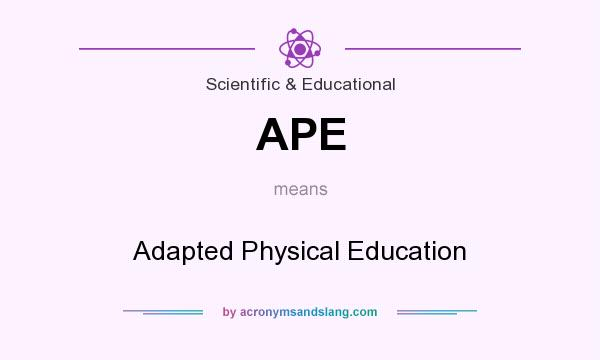 What does APE mean? It stands for Adapted Physical Education