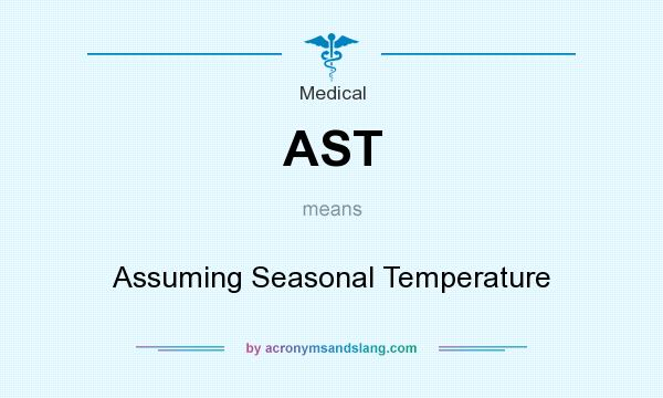 What does AST mean? It stands for Assuming Seasonal Temperature