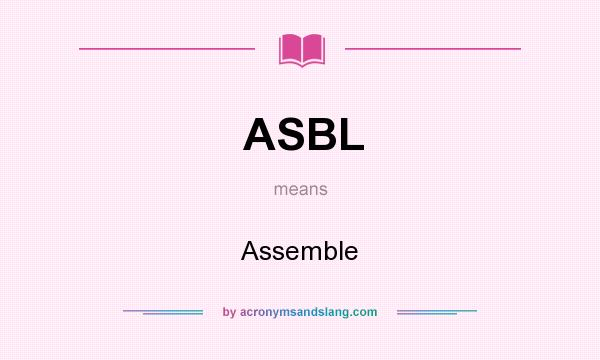 What does ASBL mean? It stands for Assemble