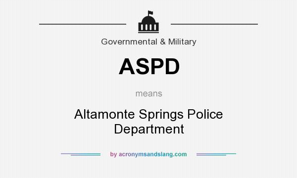 What does ASPD mean? It stands for Altamonte Springs Police Department