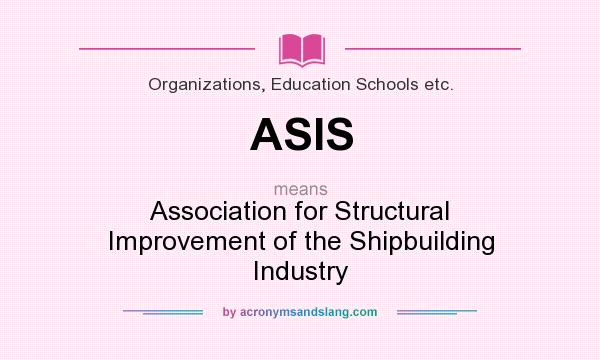 Asis Association For Structural Improvement Of The Shipbuilding