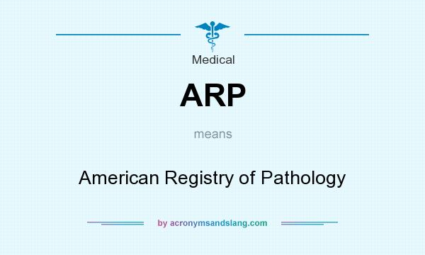What does ARP mean? It stands for American Registry of Pathology