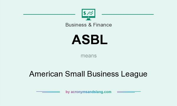 What does ASBL mean? It stands for American Small Business League