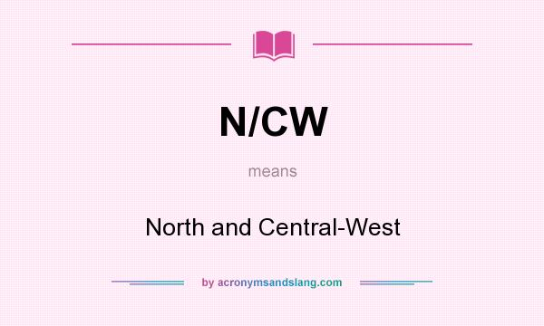 What does N/CW mean? It stands for North and Central-West